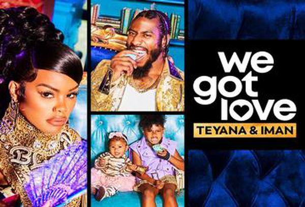 We Got Love Teyana & Iman