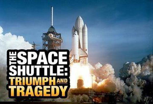 Space Shuttle: Triumph and Tragedy