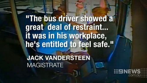 The magistrate said the bus driver was entitled to feel safe. (9NEWS)
