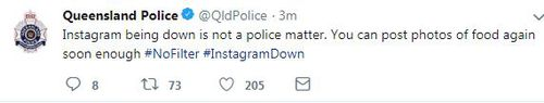Queensland police posted a warning on Twitter not to contact them about the instagram outage.