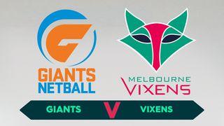Round 5: Giants v Melbourne Vixens