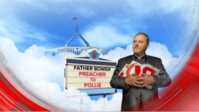 Father Bower: Preacher to pollie