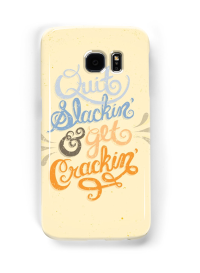 "<a href=""http://www.redbubble.com/people/rachelalexk/works/21145131-quit-slackin-and-get-crackin?grid_pos=37&amp;p=samsung-galaxy-case&amp;ref=shop_grid&amp;type=samsung_galaxy_s7_snap"" target=""_blank"">Rachel Krueger Quit Slacking and Get Cracking Samsung GalaxyCase, $29.95.</a>"