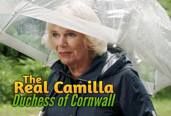 The Real Camilla: Duchess of Cornwall
