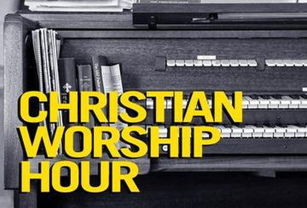 Christian Worship Hour
