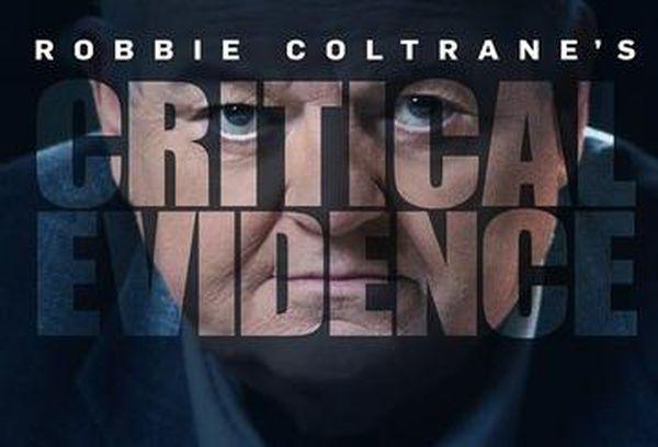 Robbie Coltrane's Critical Evidence