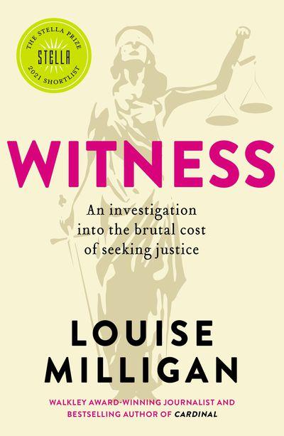 Witness - Louise Milligan