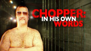 chopper: in his own words