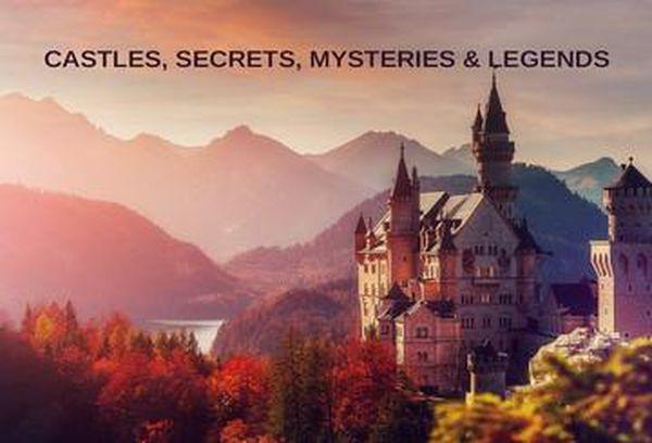 Castles, Secrets, Mysteries & Legends