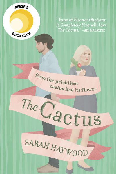 The Cactus by Sarah Haywood: July 2019
