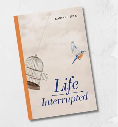 Life Interrupted by Karina Stell is out now, with proceeds going towards cancer research.