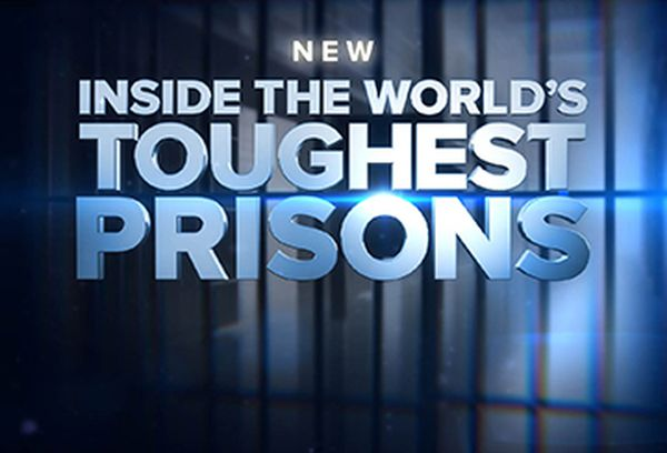 World's Toughest Prisons