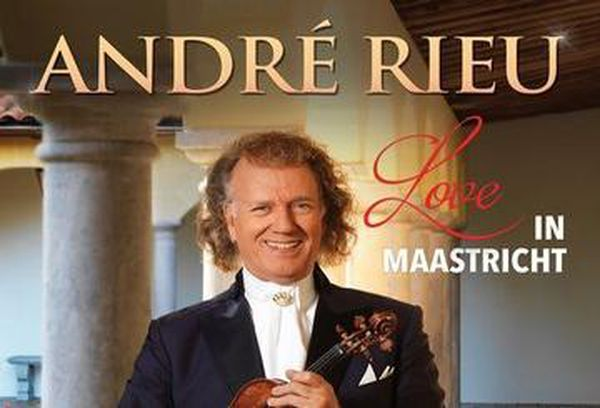 Andre Rieu - Love In Maastricht