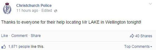 While the original post was deleted, Christchurch Police posted last night that they had found Mr Lake.