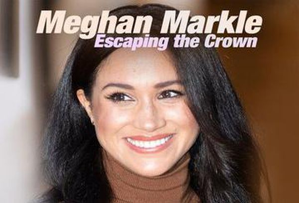 Meghan Markle: Escaping The Crown