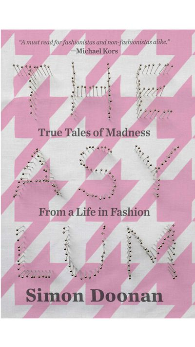 <p>'The Asylum: True Tales of Madness from a Life in Fashion' by Simon Doonan</p>