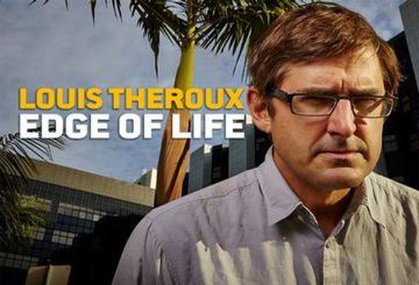 Louis Theroux: Edge Of Life