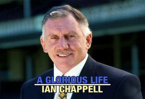 A Glorious Life: Ian Chappell