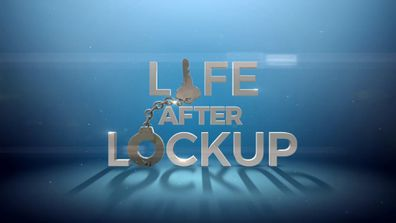 Life After Lockup on 9Now