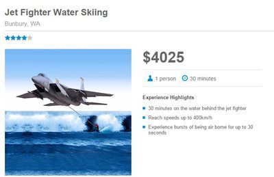 Another ad on 'Red Balloon' is offering jet fighter water skiing in Western Australia so that you can travel at 400km/h after a two-hour professional training session with a former US Navy Pilot.