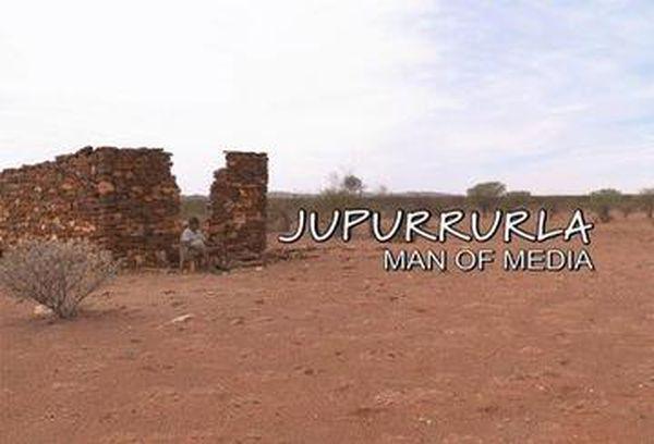 Jupurrurla - Man of Media
