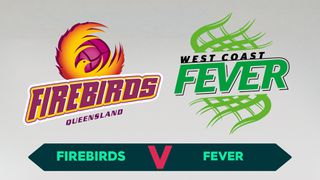 Round 5: Queensland Firebirds v West Coast Fever