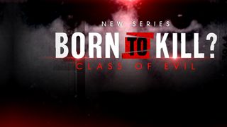 born to kill? class of evil