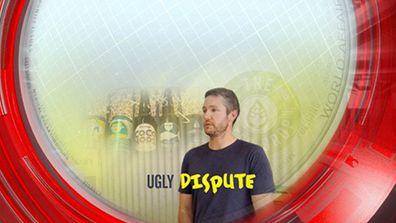 Ugly dispute