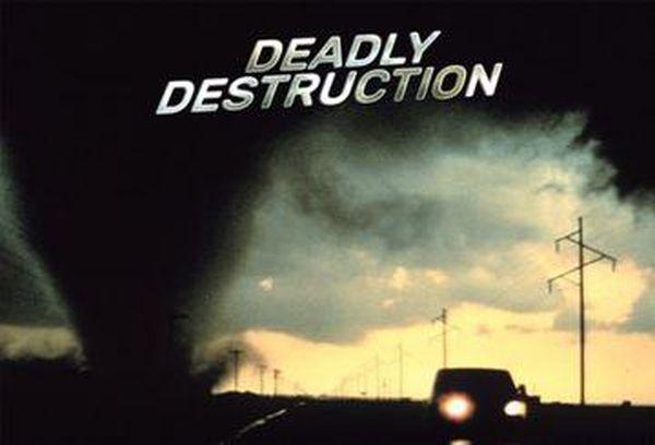 Deadly Destruction