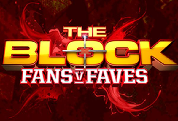 The Block: Fans v Faves