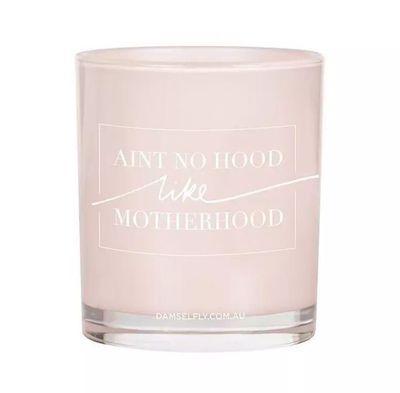 "<a href=""https://www.hardtofind.com.au/146291_aint-no-hood-like-motherhood-candle"" target=""_blank"">Damselfly Ain't No Hood Like Motherhood Candle, $49.95.</a>"