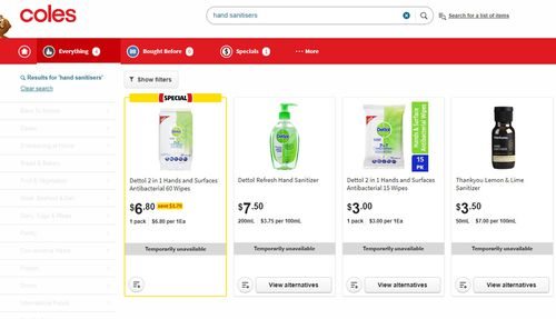 Hand sanitisers are sold out at Coles, according to the supermarket chain's website.