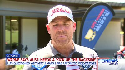 'A kick up the backside': Shane Warne sounds off on Australian Test squad, questions vice-captaincy