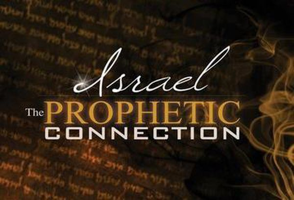 Israel: The Prophetic Connection
