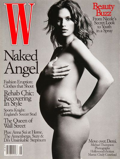 Supermodel <strong>Cindy Crawford</strong> in all her pregnant glory on the cover of W magazine in 1999.