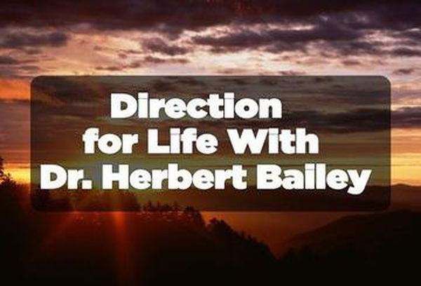 Direction for Life with Herbert Bailey