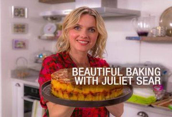 Beautiful Baking With Juliet Sear
