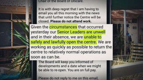 """In an email to staff, Unicare's acting chair of the board Jo Newton said senior leaders were """"unwell and in their absence, we are unable to safely and lawfully open the centre""""."""