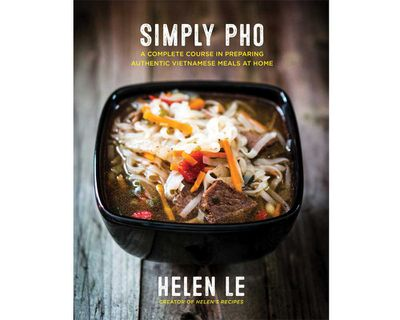 """<a href=""""https://www.murdochbooks.com.au/browse/books/cooking-food-drink/food-drink/Simply-Pho-Helen-Le-9781631063701"""" target=""""_top""""><em>Simply Pho </em>by Helen Le (Murdoch Books), RRP $27.99.</a>"""