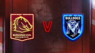Round 18: Brisbane Broncos v Canterbury Bulldogs
