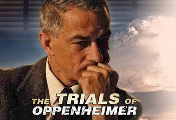 The Trials of Oppenheimer