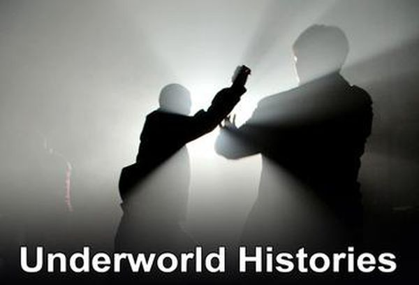 Underworld Histories