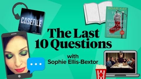 Sophie Ellis-Bextor, Last 10 Questions, podcast, book, selfie