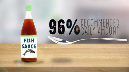 Just one tablespoon of fish sauce can bring you close to the daily recommended salt intake.