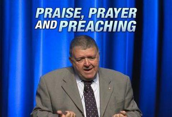 Praise, Prayer and Preaching
