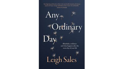 Any Ordinary Day, by Leigh Sales, $34.99 (Penguin)