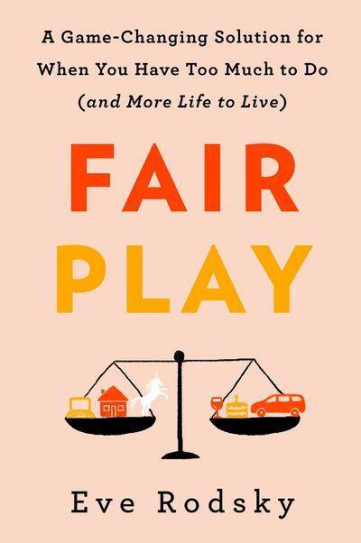 Fair Play by Eve Rodsky: October 2019