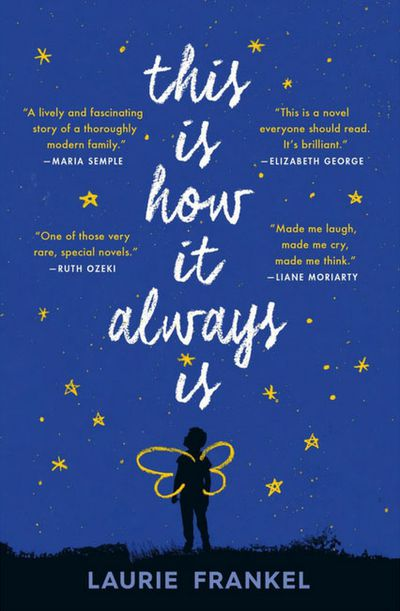 This is How It Always Is by Laurie Frankel - October 2018