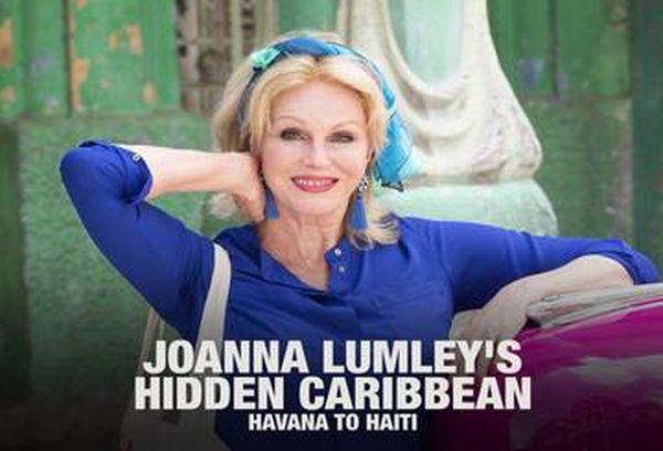 Joanna Lumley's Hidden Caribbean