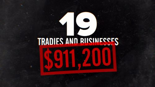 Tradies and businesses claim they are owed more than $900,000.